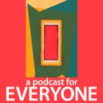 A Podcast for Everyone artwork